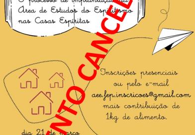 EVENTO CANCELADO Seminário: O processo de implantação da Área de Estudo do Espiritismo nas Casas Espíritas