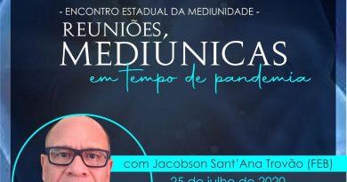 """Encontro Estadual da Mediunidade 2020 – Tema: """"Reuniões Mediúnicas em Tempo de Pandemia"""" com Jacobson Santa´Ana (FEB)"""