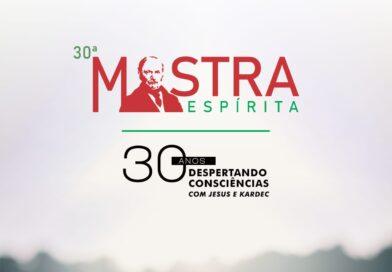 30° Mostra Espírita – 30 Anos Despertando Consciências com Jesus e Kardec