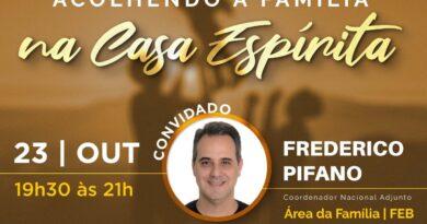 Acolhendo a Família na Casa Espírita – 23/10/2021 – Frederico Pifano
